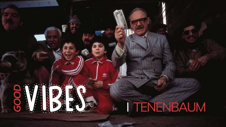 I Tenenbaums Good vibes